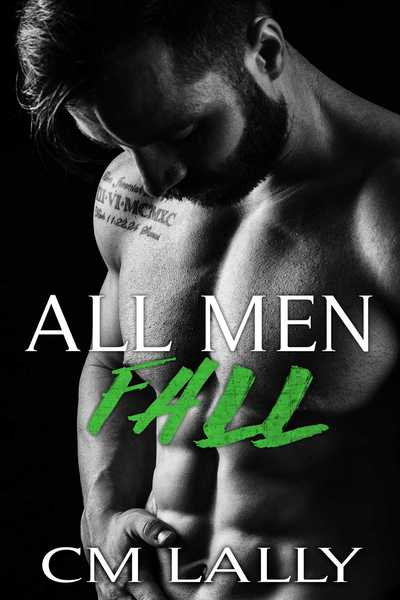 All Men Fall by C.M. Lally