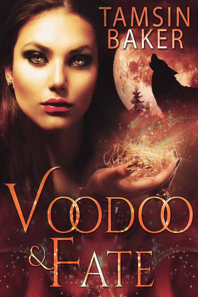 Voodoo and Fate by Tamsin Baker